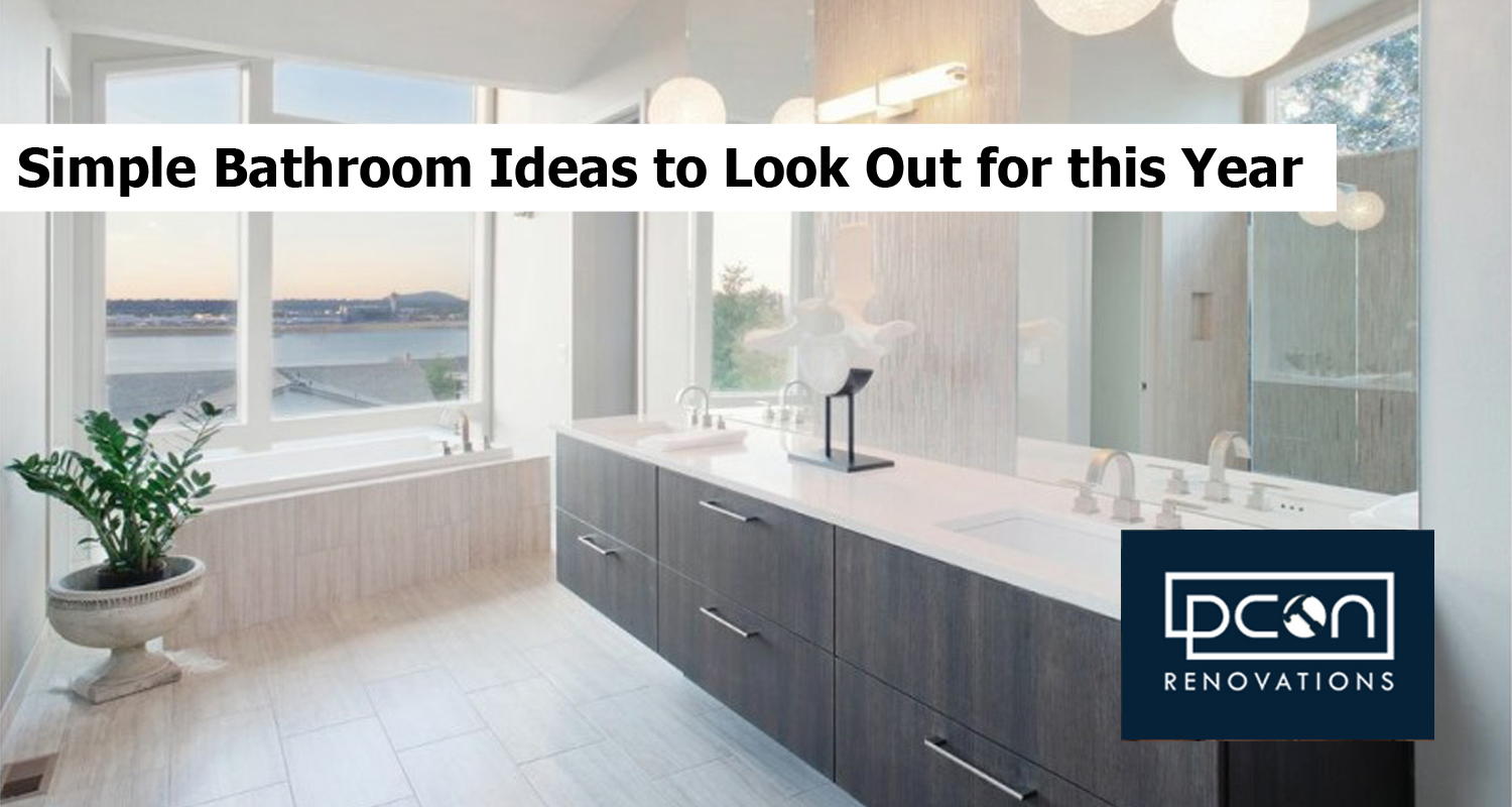 Simple Bathroom Ideas to Look Out for this Year